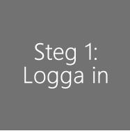 Steg 1: Logga in