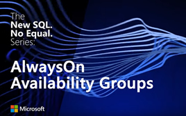The new SQL no equal Series AlwaysOn Availability Groups.