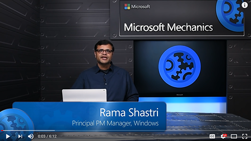 Microsoft Mechanics video featuring Windows PM, Rama Shastri