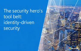 The security hero's tool belt: identity-driven security webinar
