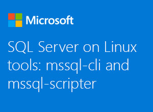 SQL Server on Linux のツール: mssql cli と mssql-scripter