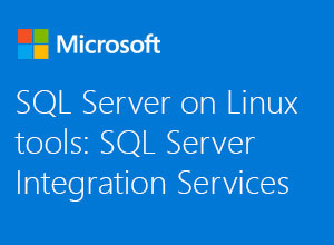 SQL Server on Linux tools: SQL Server Integration Services