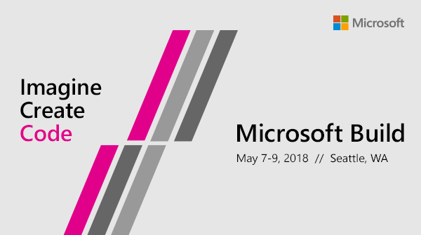Microsoft Build 2018 Developer Conference Sessions