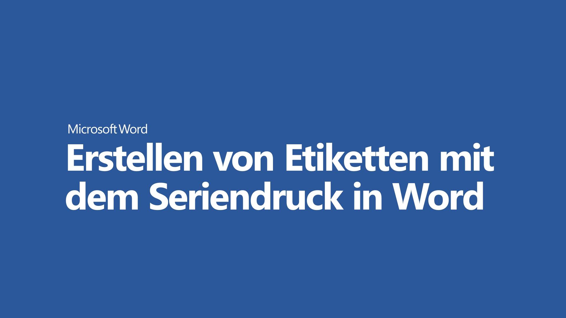 Video: Erstellen von Etiketten mit der Seriendruckfunktion - Word
