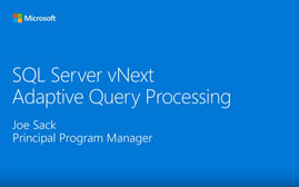 SQL Server vNext Adaptive Query Processing, gepresenteerd door Joe Sack, Principal Program Manager