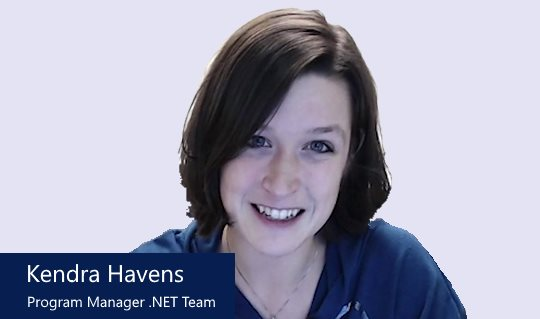 Kendra Havens, Program Manager .NET team