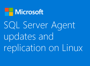SQL Server Agent updates and replication on Linux