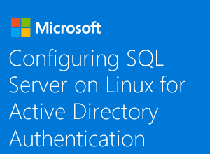 Configuring SQL Server on Linux for Active Directory Authentication