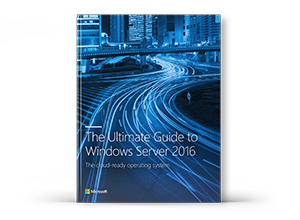 The Ultimate Guide to Windows Server 2016.