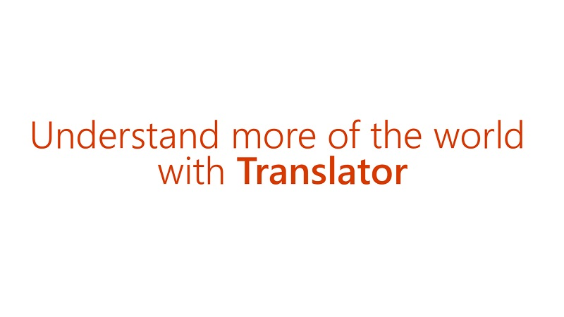 Understand more of the world with Translator