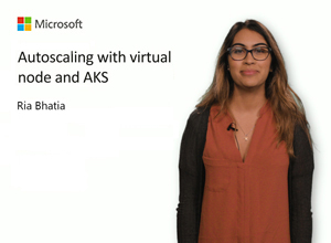 Image thumbnail of Autoscaling with virtual node and Azure Kubernetes Service (AKS) video