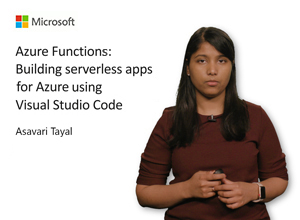 Image thumbnail for Azure Functions: Building serverless apps for Azure using Visual Studio Code video