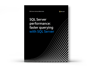 SQL Server performance: faster querying with SQL Server