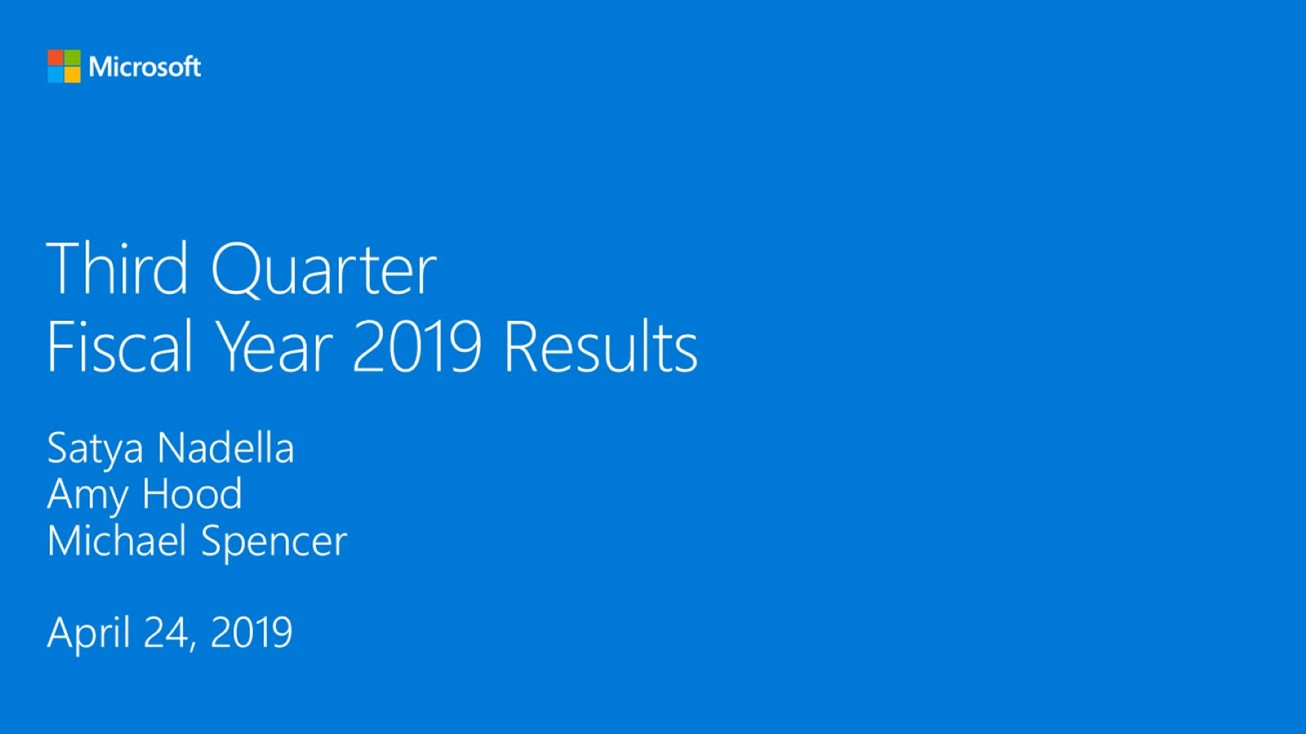 Microsoft Fiscal Year 2019 Third Quarter Earnings Conference Call