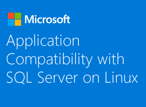 Application compatibility with SQL Server on Linux