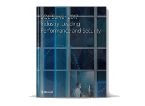 eBook 'SQL Server 2017: Industry-Leading Performance and Security'