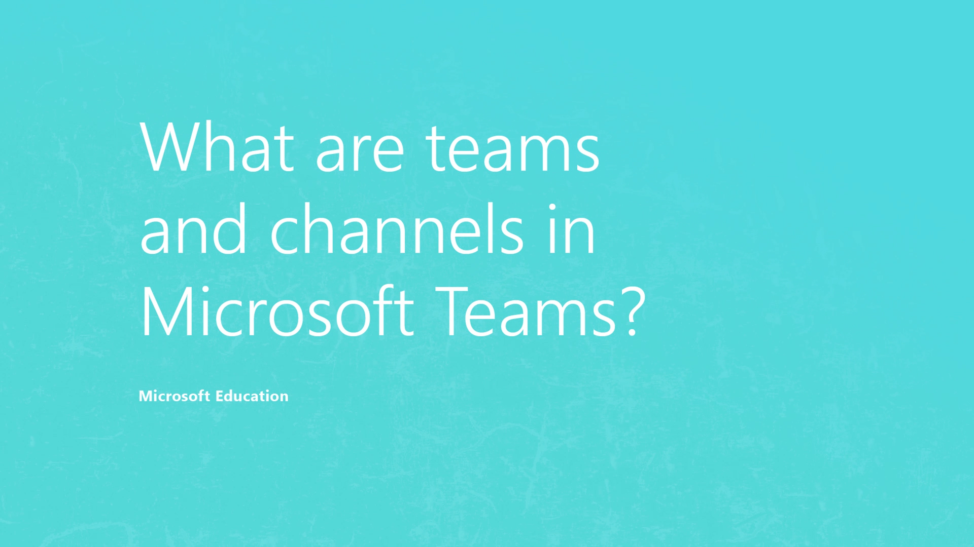 What are teams and channels in Microsoft Teams