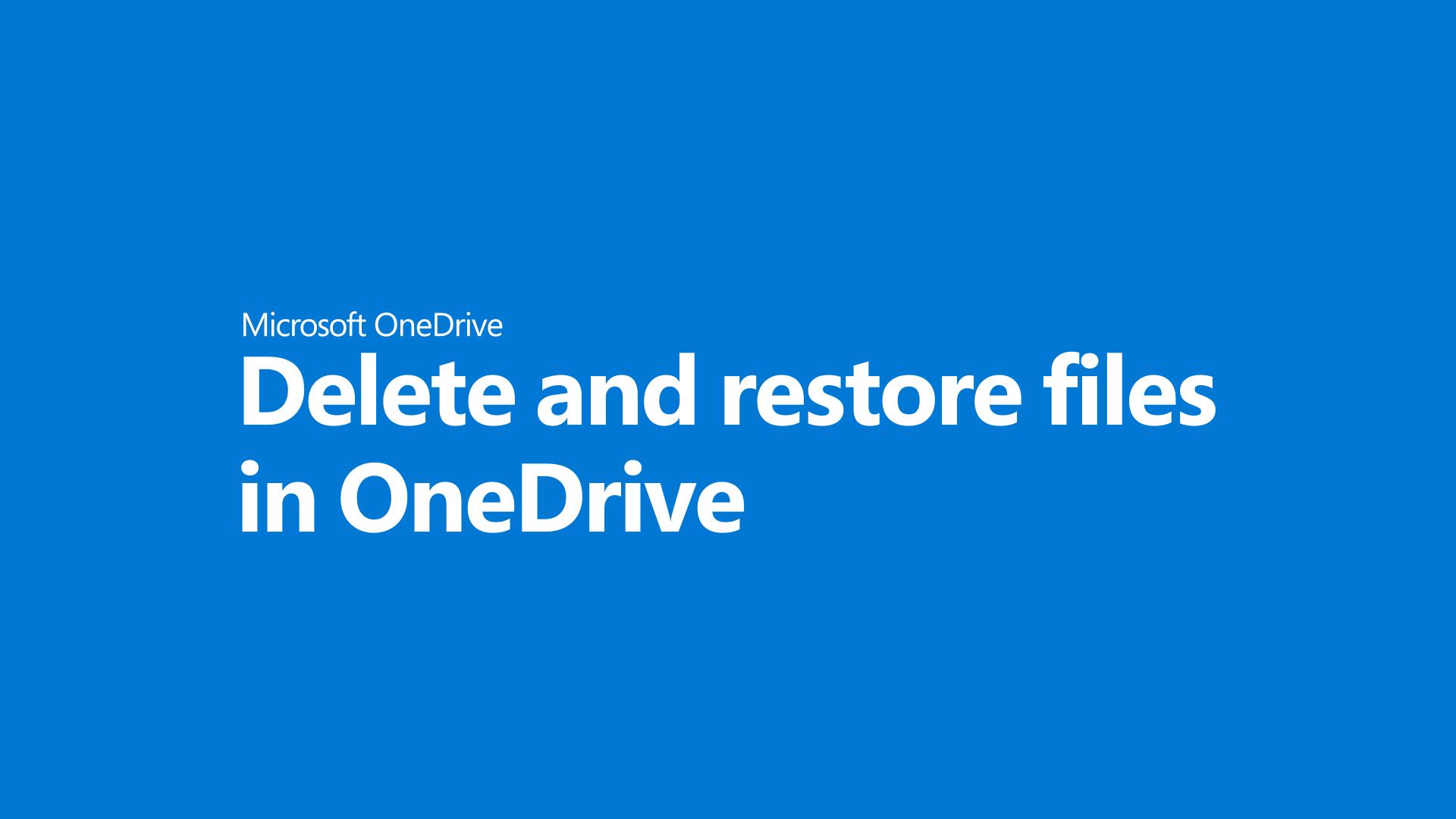 Delete and restore files in OneDrive