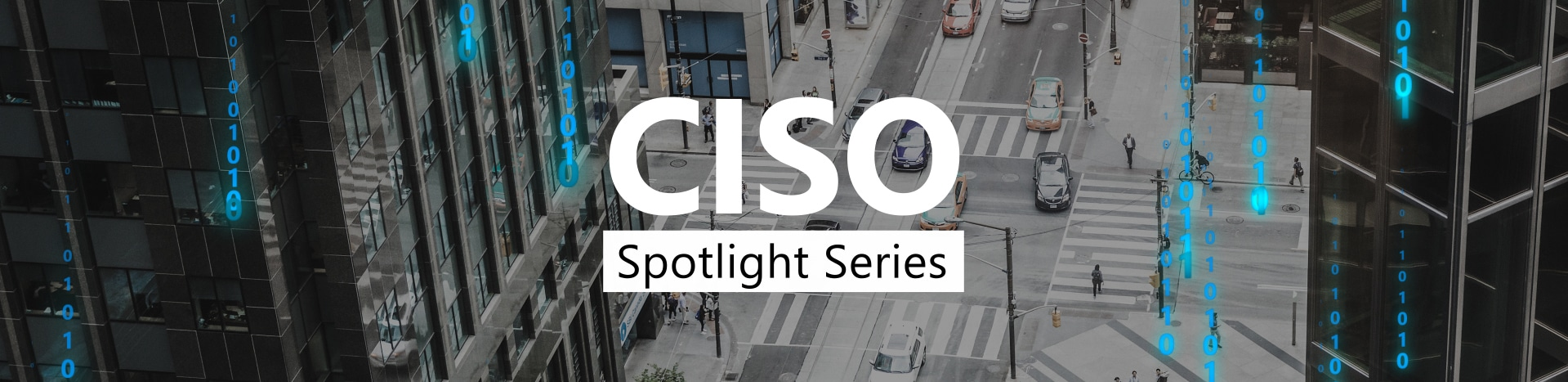 CISO Spotlight Series title frame