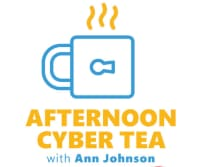Afternoon Cyber Tea with Ann Johnson podcast.