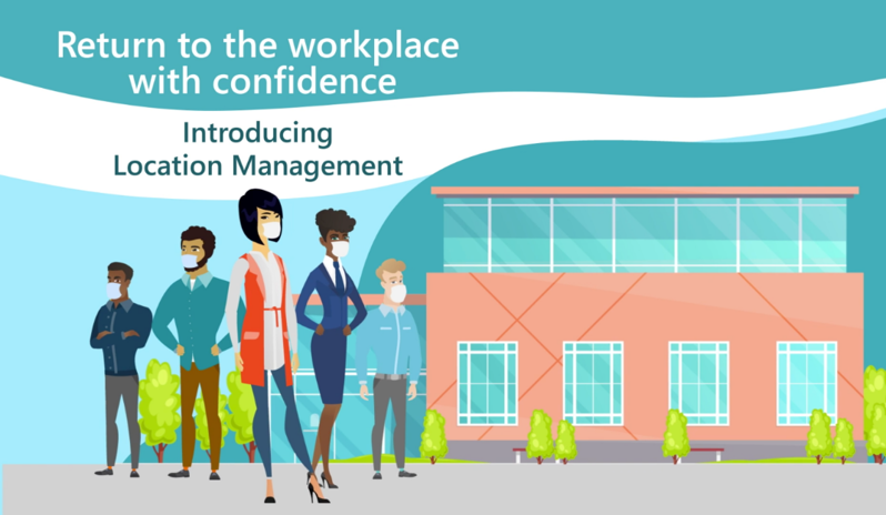 A colourful graphic of employees wearing masks standing in front of an office building and the words Introducing Location Management.