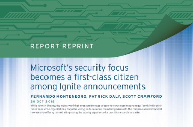 Page that says Report Reprint, Microsoft's security focus becomes a first-class citizen among Ignite announcements