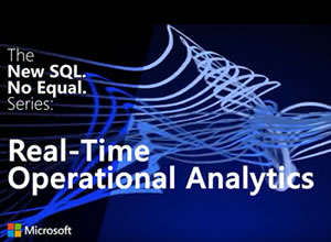 Microsoft SQL Server 2016: Real-time operational analytics