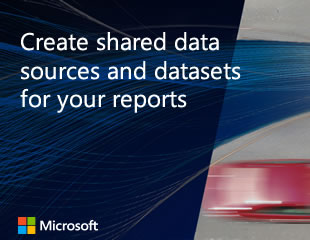 Create shared data sources and datasets for your reports