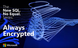 The new SQL no equal Series Always Encrypted.