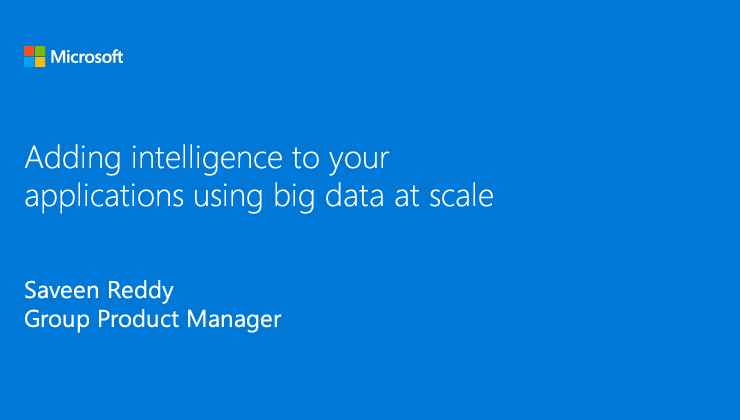 Adding intelligence to your applications using big data at scale video thumb