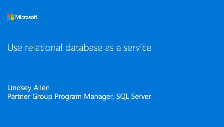 The app developers managed cloud database (overview) presented by Lindsey Allen, Partner Group Program Manager, SQL Server