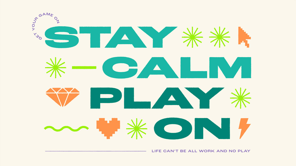"""Illustration of lettering reads """"Stay Calm Play On"""" surrounded by purple stars and orange gaming icons"""