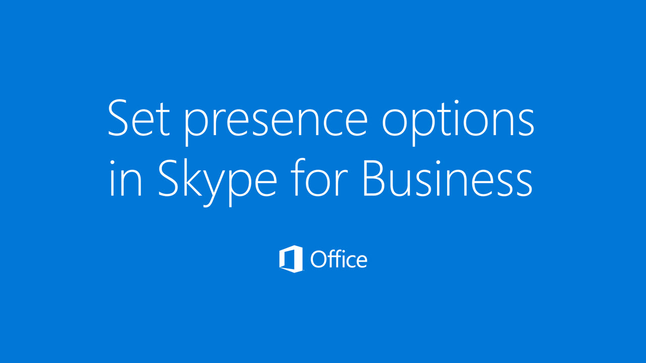 Video: Set Presence options in Skype for Business