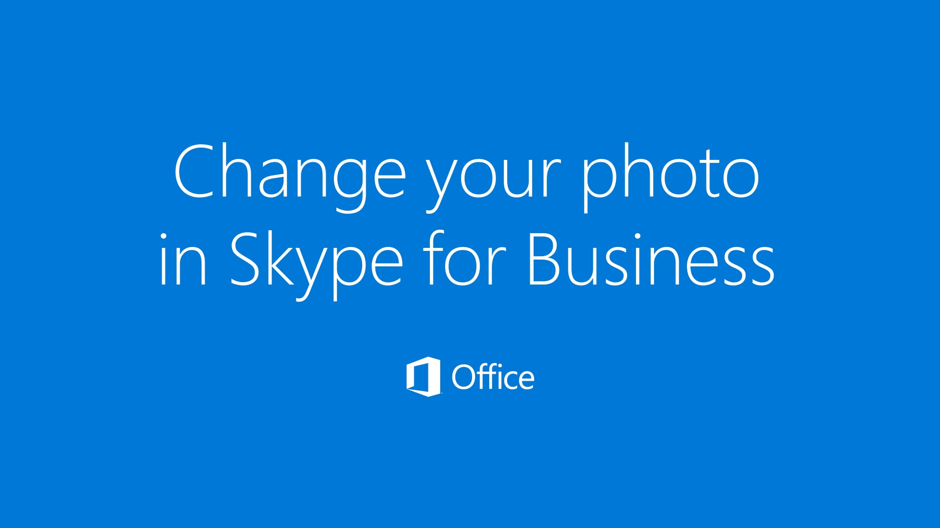 Add or change your photo in Skype for Business