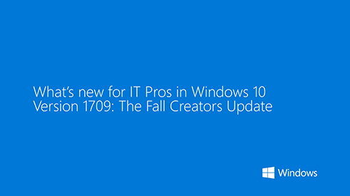 What's new for IT pros in Windows 10, version 1709