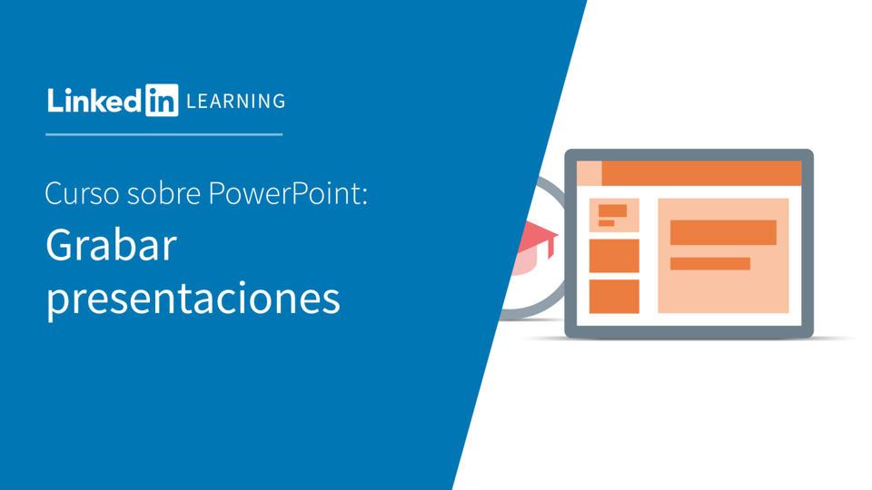Vídeo: Grabar presentaciones - PowerPoint