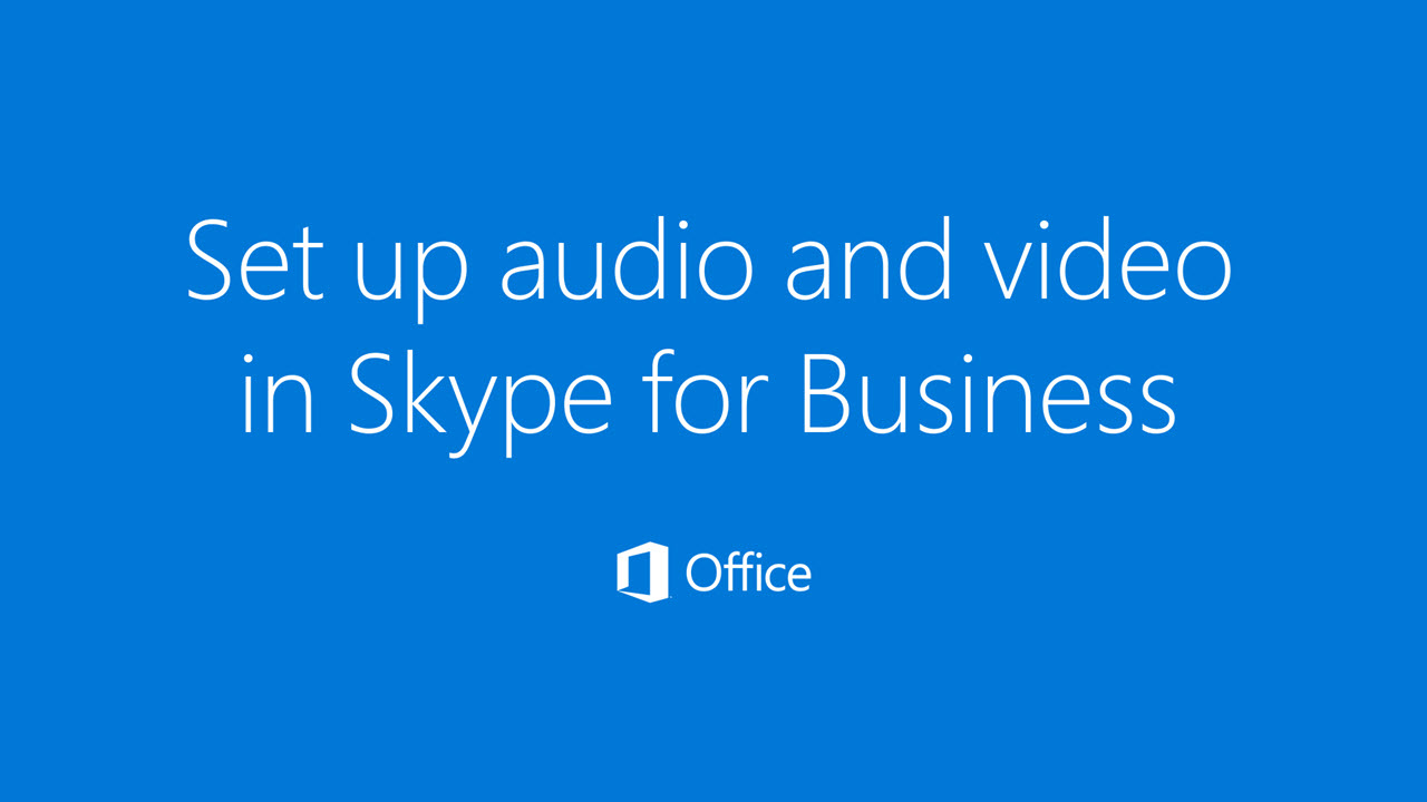 Video: Set up audio and video in Skype for Business