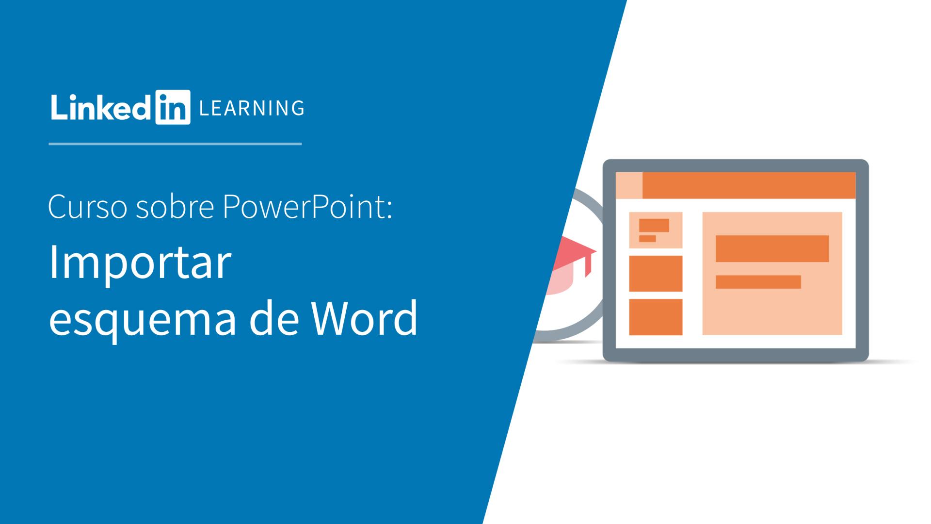 Vídeo: Importación de un esquema de Word en PowerPoint - PowerPoint