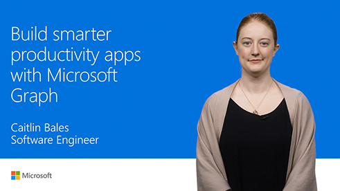 Image thumbnail for Build smarter productivity apps with Microsoft Graph video