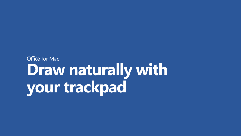 Draw naturally with your trackpad