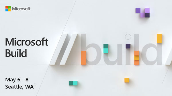 Microsoft Build 2019 Developer Conference May 6-8 Seattle, WA