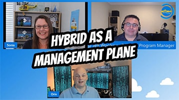 A video call between three people with text overlayed that says Hybrid as a Management Plane.