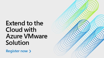 Extend to the Cloud with Azure VMware Solution digital event