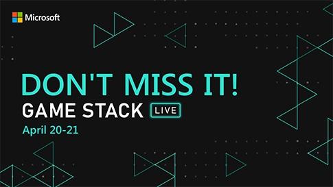 Game Stack Live Online Event 4/20-21
