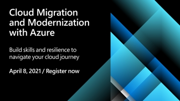 Cloud Migration and Modernization with Azure - April 8, 2020